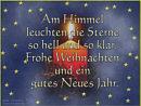 Am Himmel leuchten die Sterne so hell und klar. Ich wünsche Dir ein frohes Fest und ein gutes neues Jahr.