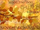 Novemberwunsch: Jeder Tag soll bunt werden